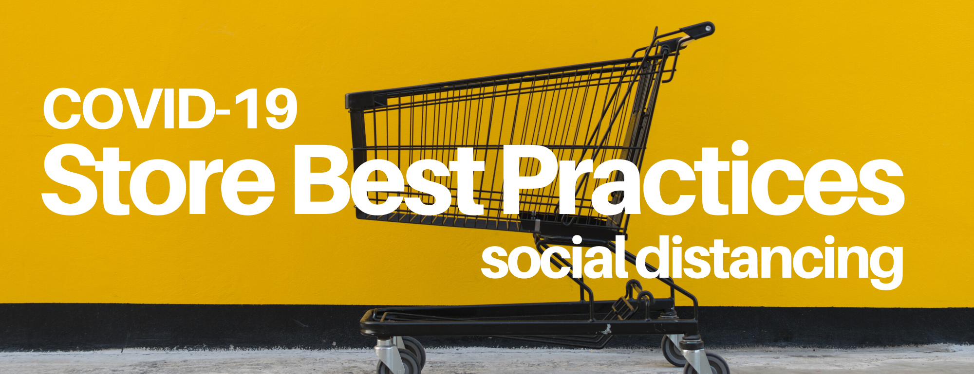 Store Best Practices For Social Distancing: In-Store & Appointment
