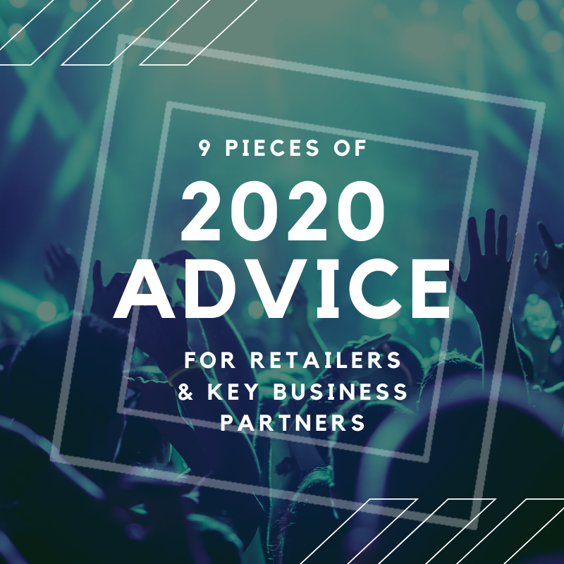 9 Pieces Of 2020 Advice For Retailers & Their Key Business Partners